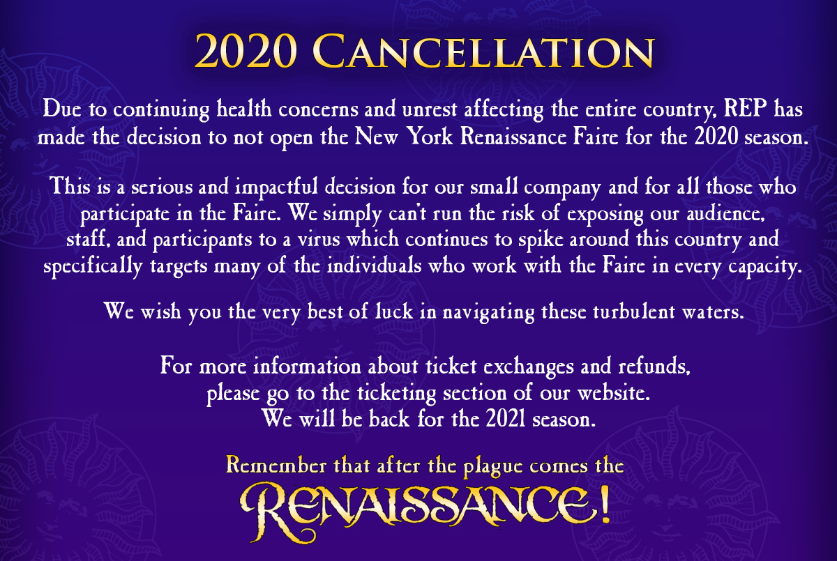 The 2020 New York Renaissance Faire is cancelled. Please visit the ticket page for refund/exchange information.