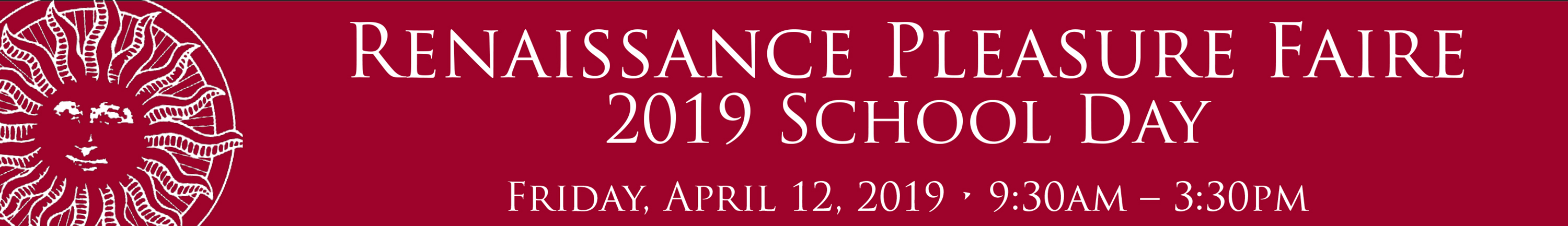 logo: Renaissance Pleasure Faire School Day 2019: Friday, April 12, 2019 - 9:30AM - 3:30PM